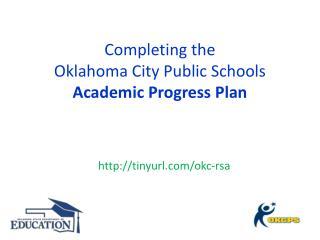 Completing the  Oklahoma  City Public Schools Academic Progress Plan