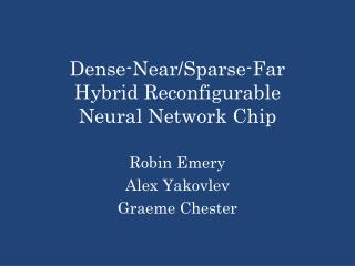 Dense-Near/Sparse-Far Hybrid Reconfigurable Neural Network Chip