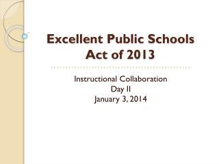 Excellent Public Schools Act of 2013