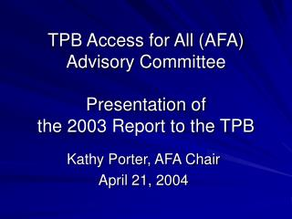 TPB Access for All (AFA) Advisory Committee Presentation of the 2003 Report to the TPB