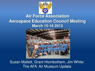 Air Force Association  Aerospace Education Council Meeting March 15-16 2013