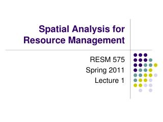 Spatial Analysis for Resource Management
