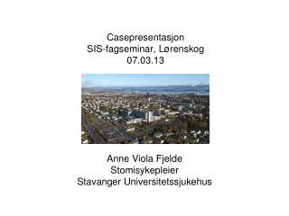 Casepresentasjon SIS-fagseminar, Lørenskog 07.03.13
