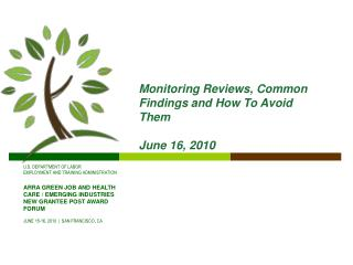 Monitoring Reviews, Common Findings and How To Avoid Them   June 16, 2010