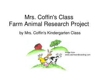Mrs. Coffin's Class Farm Animal Research Project