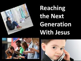 Reaching the Next Generation With Jesus