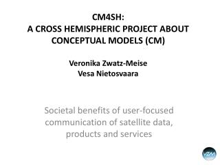 Societal benefits of user-focused communication of satellite data, products and services