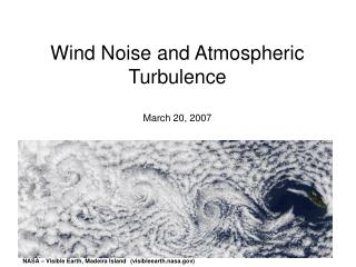 Wind Noise and Atmospheric Turbulence March 20, 2007