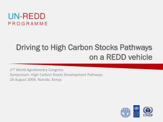 Driving to High Carbon Stocks Pathways on a REDD vehicle