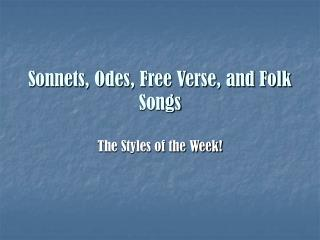 Sonnets, Odes, Free Verse, and Folk Songs