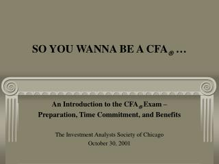 SO YOU WANNA BE A CFA