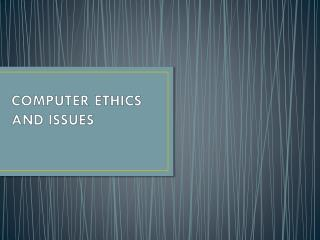 COMPUTER ETHICS AND ISSUES