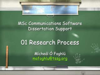 MSc Communications Software Dissertation Support 01 Research Process