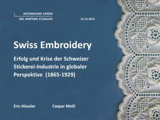 Swiss  Embroidery Erfolg und Krise der Schweizer Stickerei-Industrie in globaler