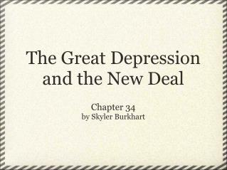 The Great Depression and the New Deal