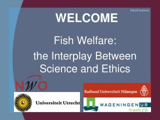 WELCOME Fish Welfare:  the Interplay Between Science and Ethics