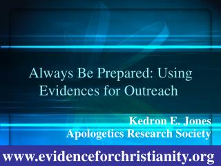 Always Be Prepared: Using Evidences for Outreach