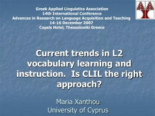 Current trends in L2 vocabulary learning and instruction.  Is CLIL the right approach?