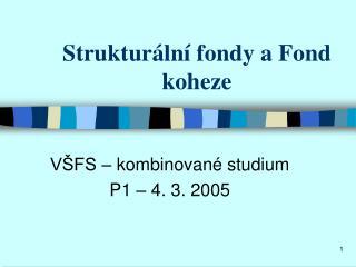Strukturální fondy a Fond koheze