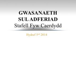GWASANAETH  SUL ADFERIAD  Stafell Fyw Caerdydd