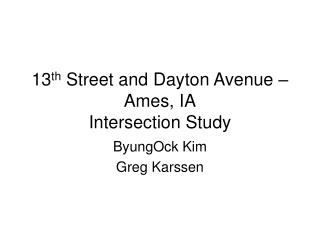 13 th  Street and Dayton Avenue – Ames, IA Intersection Study