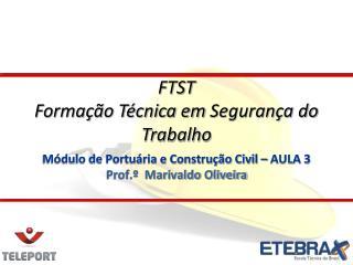 Módulo de Portuária e Construção Civil – AULA 3 Prof.º  Marivaldo Oliveira