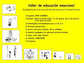 taller de educación emocional (fundamentado en la teoría de las estructuras y la filosofía floral)