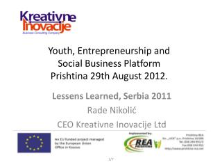 Youth, Entrepreneurship and  Social Business Platform Prishtina 29th August 2012 .