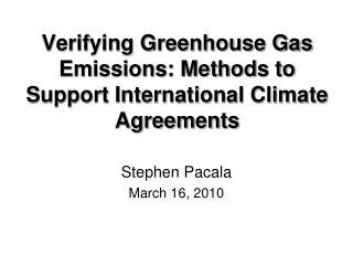 Verifying Greenhouse Gas Emissions: Methods to Support International Climate Agreements