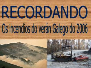 Os  incendios do verán  Galego  do 2006