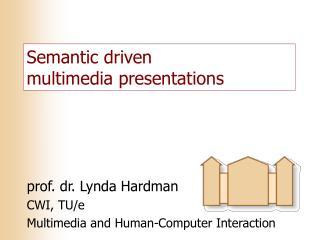 Semantic driven multimedia presentations