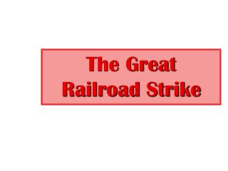 The Great Railroad Strike