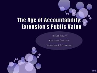 The Age of Accountability: Extension's Public Value