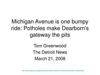 Michigan Avenue is one bumpy ride: Potholes make Dearborn's gateway the pits