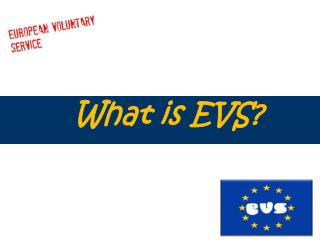 What is EVS?