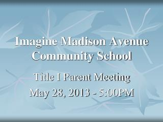 Imagine Madison Avenue Community School
