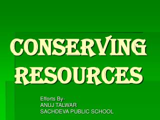 CONSERVING RESOURCES