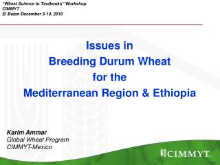 Wheat Science to Textbooks  Workshop CIMMYT El Batan December 5-10, 2010