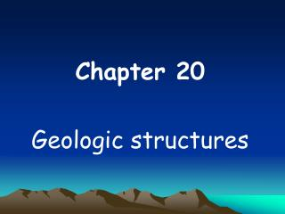 Chapter 20 Geologic structures