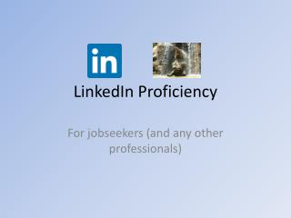 LinkedIn Proficiency