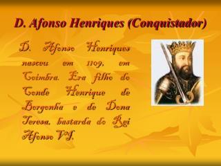 D. Afonso Henriques (Conquistador)