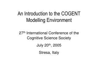 An Introduction to the COGENT Modelling Environment