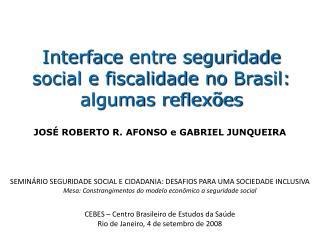 Interface  entre seguridade social e fiscalidade no  Brasil: algumas reflexões