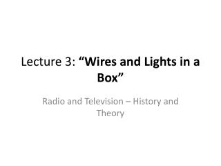 "Lecture 3:  ""Wires and Lights in a Box"""