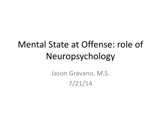 Mental State at Offense: role of Neuropsychology