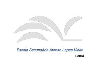 Escola Secund�ria Afonso Lopes Vieira