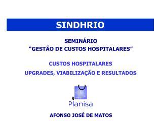 """SEMINÁRIO  """"GESTÃO DE CUSTOS HOSPITALARES"""""""