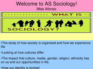 Welcome to AS Sociology! Miss Afonso