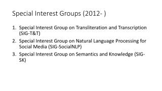 Special Interest Groups (2012- )