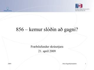 856 – kemur slóðin að gagni?